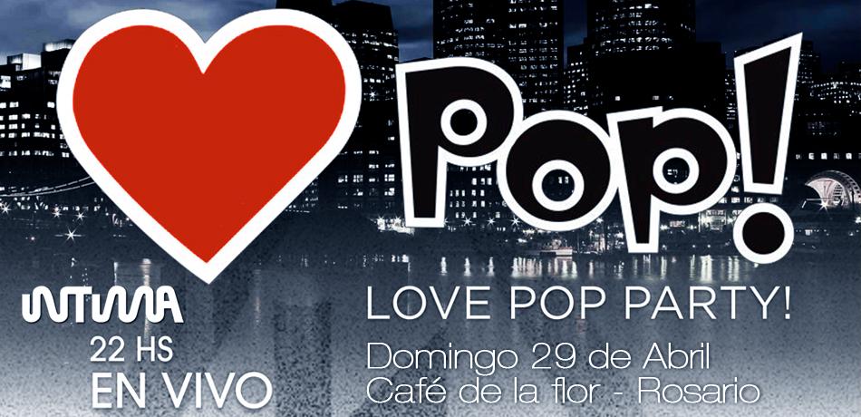 Fiesta Love Pop Party en Cafe de la flor - Rosario - Intima en vivo